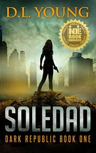 Post-apocalyptic Review – Soledad: Dark Republic 1  by DL Young