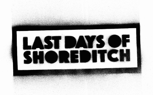 last days of shoreditch
