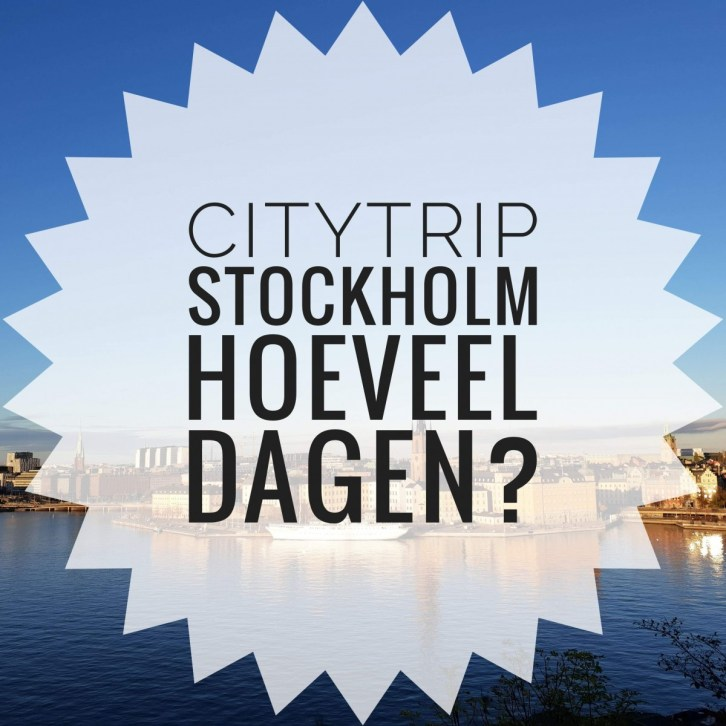 Citytrip Stockholm hoeveel dagen
