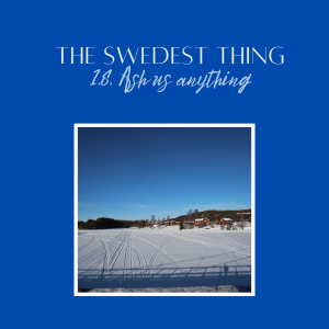 Podcast The Swedest Thing Ask us Anything S1-8