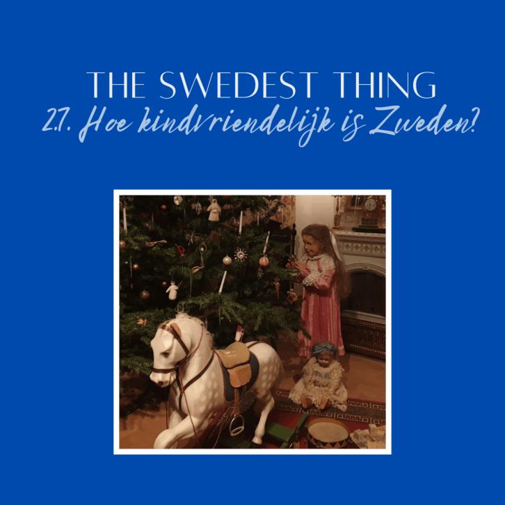 Podcast hoe kindvriendelijk is Zweden
