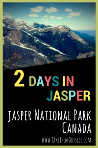 Jasper in 2 days. If you only have 2 days in Canada's Jasper National Park, this guidee will help you and your family get the most out of your visit.