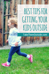 How to get kids outside | #kids #nature
