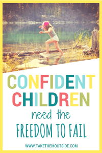 Raising Confident Kids means giving them the freedom to take responsibility, make choices, and take challenges | #selfesteem #kids