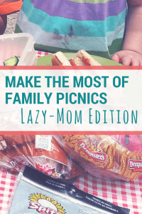 hotdog buns and a picnic foods, text reads make the most of family picnics lazy-mom edition