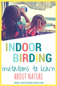 How to make an indoor birdwatching station to invite curiosity and an interest in birds | #natureactivities #birdwatching #natureforkids #indooractivities