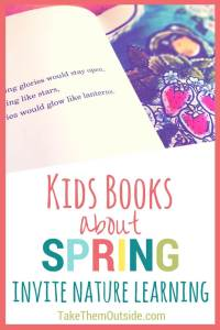 a child's picture book open to a page of verse and garden illustration. text reads kids books about spring invite nature learning