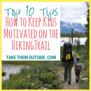 Father and son backpacking on a wooded trail beside a river. text reads top 10 tips, how to keep kids motivated on the hiking trail