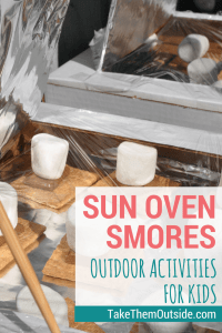 marshmallows, chocolate, and graham crackers sitting in a pizza box solar oven, text reads sun oven smores, outdoor activities for kids