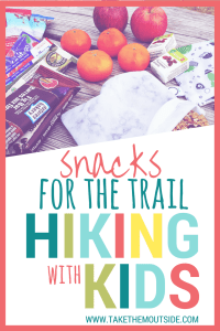 oranges, granola bars, dried fruit, text reads snacks for the trail hiking with kids
