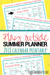 image of summer activity calendars for June, July, and August. text reads play outside summer planner 2018 calendar printable
