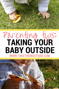 a baby's hands as she crawls in the grass and another baby exploring a leaf, text reads parenting tips: taking your baby outside