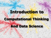 Introduction to Computational Thinking and Data Science