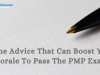 Some Advices That Can Boost Your Morale To Pass The PMP Exam