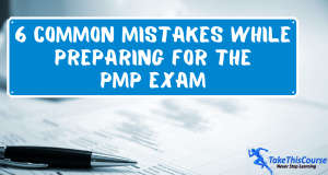 6 Common Mistakes While Preparing For The PMP Exam