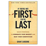 If You're Not First, You're Last by Grant Cardone: Book Summary