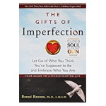 The Gifts Of Imperfection by Brene Brown: Book Summary