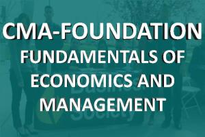 CMA foundation fundamentals of economics and management classes