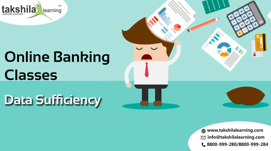 Data Sufficiency Questions for Bank Po/Clerk Exam - SBI/RRB/IBPS/SSC