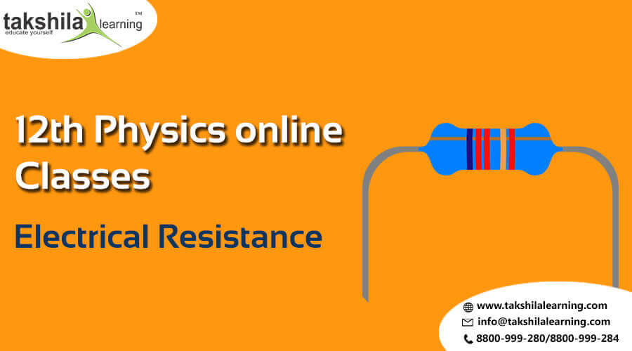12th physics Electrical Resistance Online Notes NCERT Solutions
