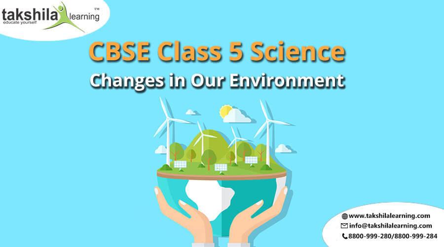 CBSE & NCERT Solutions for Class 5 Science Changes in Our Environment