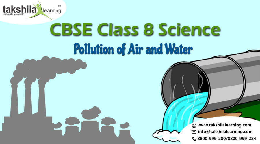 Class 8 Science - Chapter 18 - Pollution of Air and Water,8th class science, NCERT solutions for class 8 science, CBSE class 8th science
