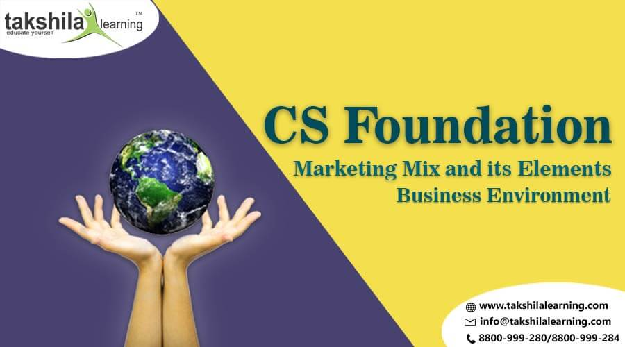 CS Foundation Topic Business Environment - Marketing Mix and its Elements