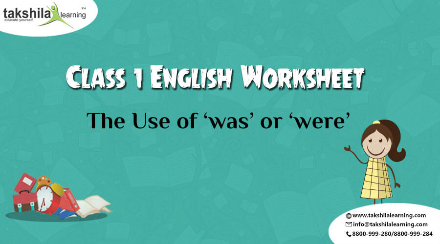Class 1 English Worksheet The Use Of Was Or Were Takshilalearning