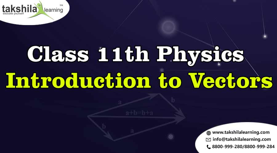 CBSE Class 11 Physics Online Notes - Introduction to Vector,physics notes for class 11