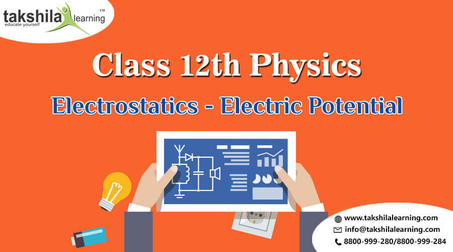 CBSE Class 12 Physics Notes Electrostatics - What Is Electric Potential