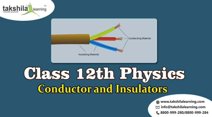 Conductor and Insulators Physics Notes for Class 12, 12th physics, class 12 physics