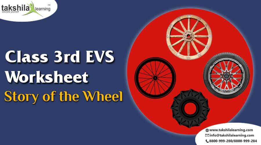 A Story of the Wheel Class 3 EVS Practice Worksheet , Class 3 EVS worksheets of A Story of the Wheel