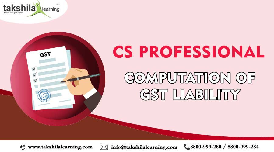 CS PROFESSIONAL COMPUTATION OF GST LIABILITY