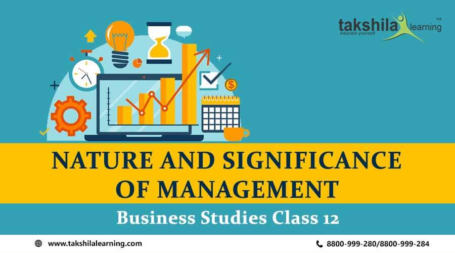 NATURE AND SIGNIFICANCE OF MANAGEMENT Class 12 Business Studies