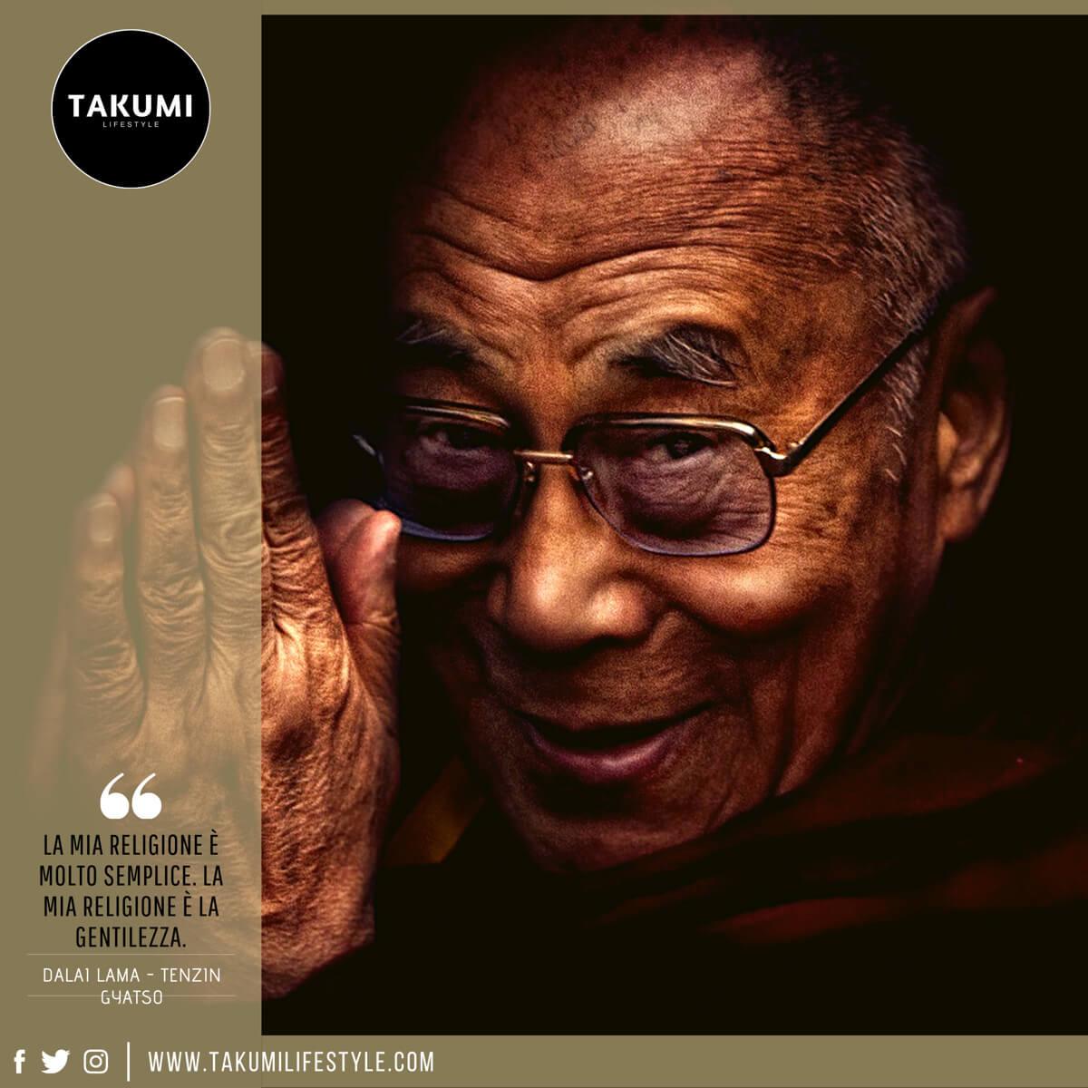 TAKUMI lifestyle - quote#25bis - Dalai Lama