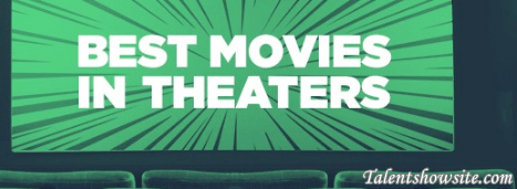Best Movies in Theaters Right Now To Watch | Download Now