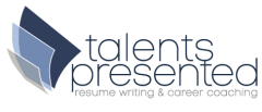 Talents Presented Resume Writing & Career Coaching