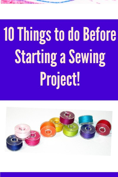 10 Things You Need To Do Before Starting Any Sewing Project! Plus a BONUS