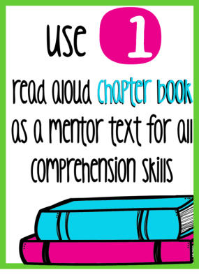 Use a read aloud as one mentor text for all fiction comprehension skills