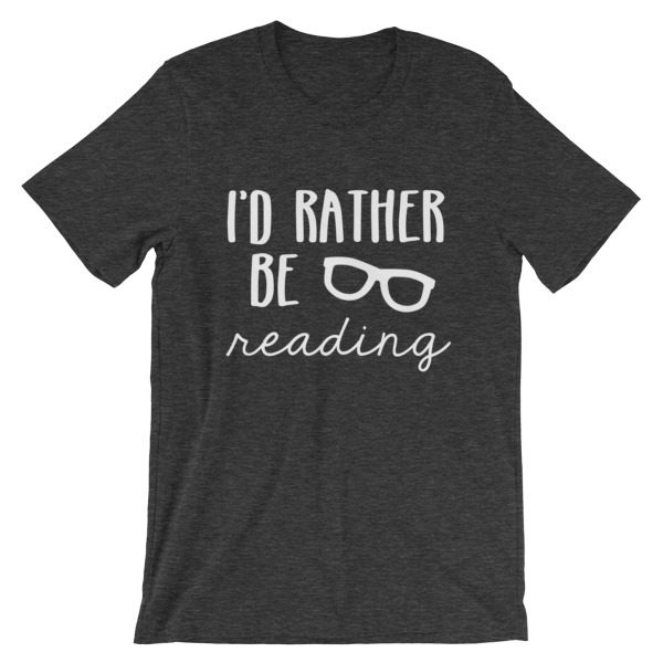 I'd Rather be Reading tee dark grey heather