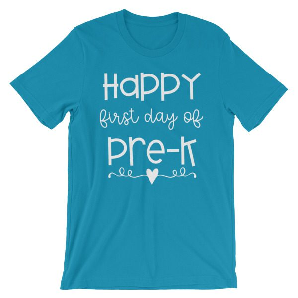 Aqua blue Happy First Day of Pre-K tee