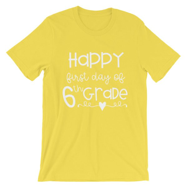 Yellow First Day of 6th Grade teacher tee