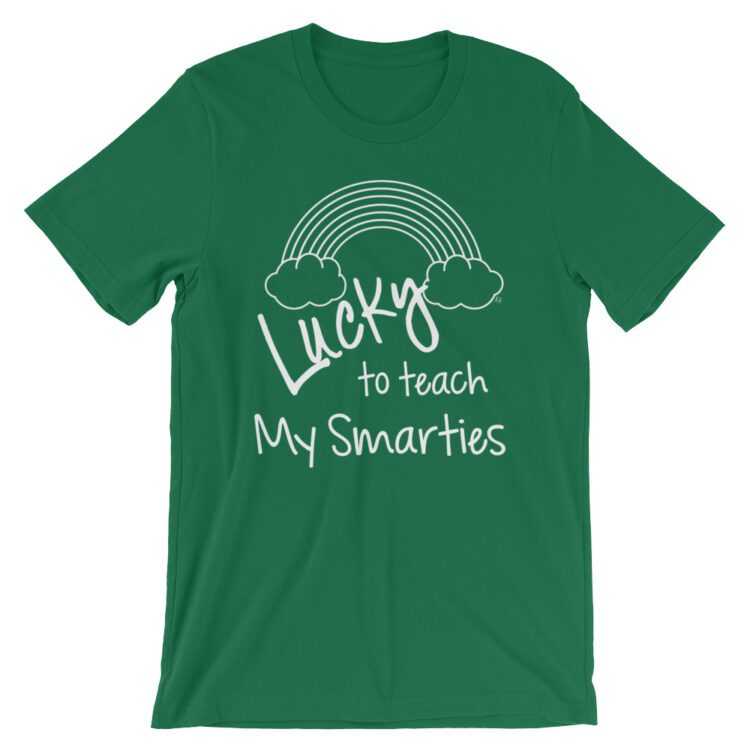 Lucky to teach My Smarties teacher tee