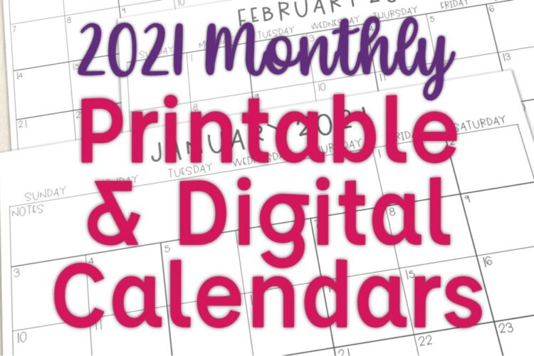 2021 Monthly Printable and Digital Calendars
