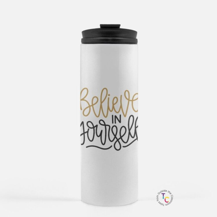 Believe in yourself travel coffee mug