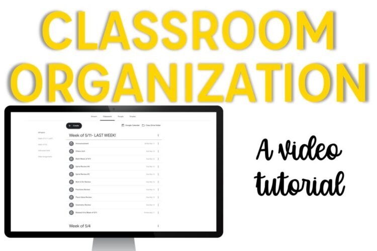 Google Classroom Organization: a video tutorial