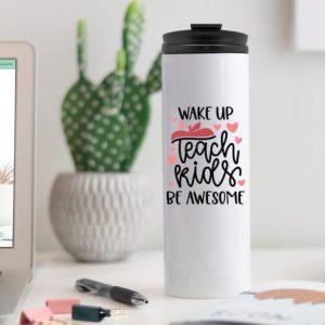 white 16 oz travel coffee mug with wake up teach kids be awesome print