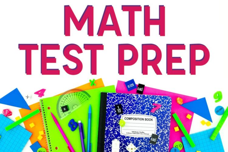 Math Test Prep text on image with math manipulatives, protractors, fraction tiles, base ten blocks, and dice