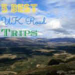 5 Best UK Road Trips