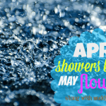 April Showers Bring May Flowers along with muddy messes